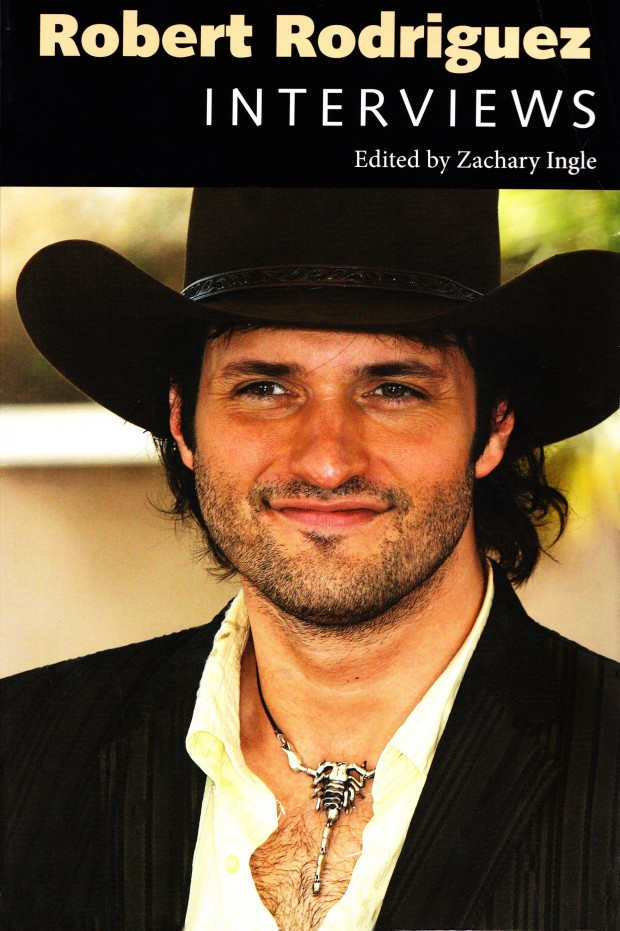 Robert Rodriguez Interviews (Edited by Zachary Ingle) - front cover