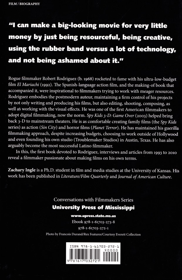 Robert Rodriguez Interviews (Edited by Zachary Ingle) – back cover